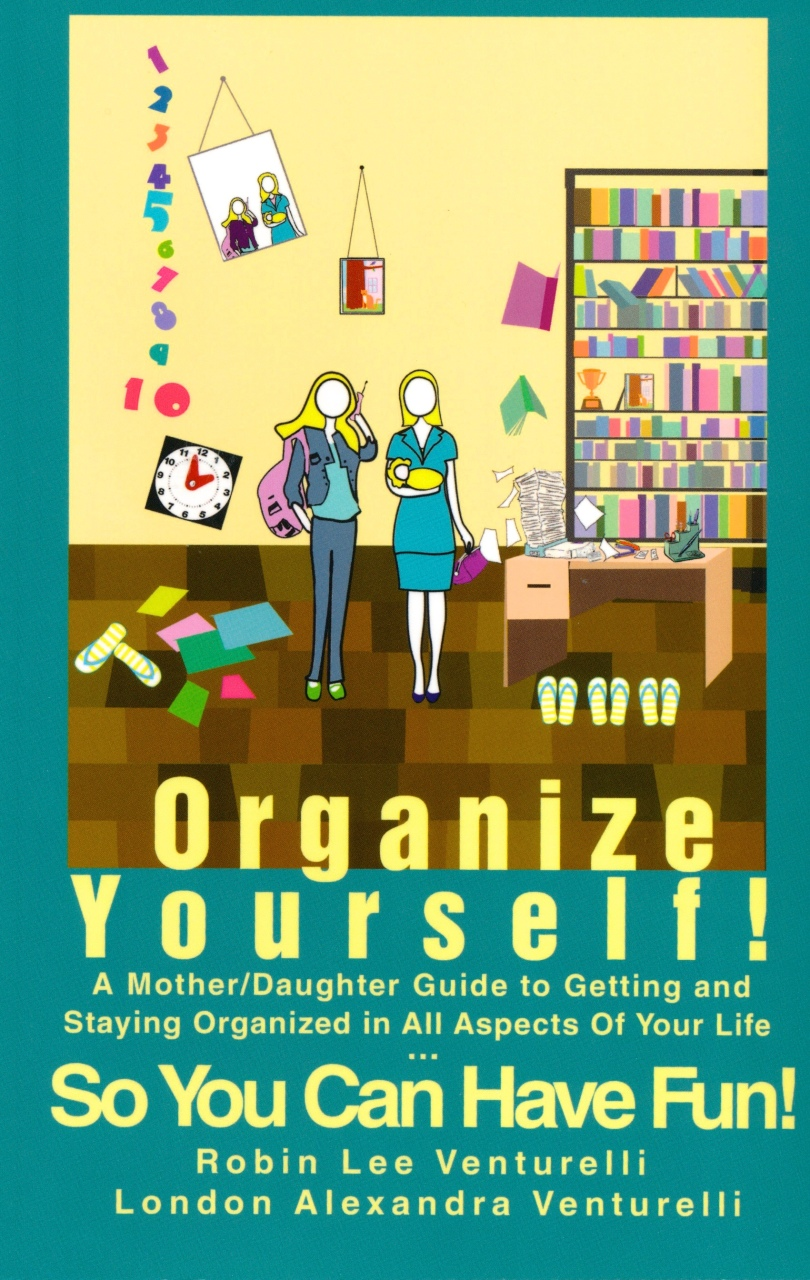 Organize Yourself ! By Robin Venturelli and London Venturelli